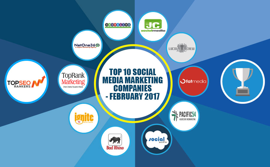 Top 10 Social Media Marketing Companies - February 2017